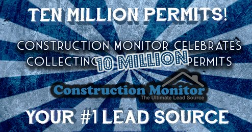 Ten Million Permits! Construction Monitor celebrates collecting 10 million permits. Construction Monitor. The Ultimate Lead Source. Your #1 Lead Source.