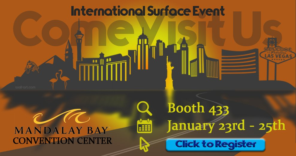 International Surface Event. Mandalay Bay Convention Center. Booth 433. January 23rd-25th. Click to register.